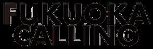FUKUOKA CALLING
